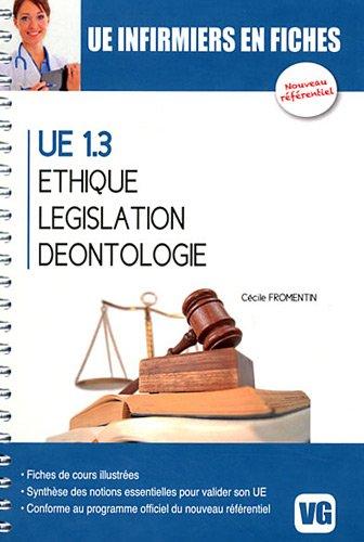 UE infirmiers en fiches : UE 1.3 Ethique, législation, déontologie par Cécile Fromentin