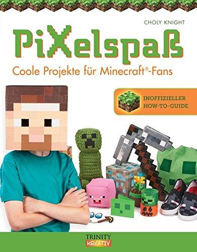 Pixelspaß: Coole Projekte für Minecraft® Fans