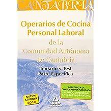 Operarios De Cocina. Personal Laboral De La Comunidad Autónoma De Cantabria. Temario Y Test Parte Específica.