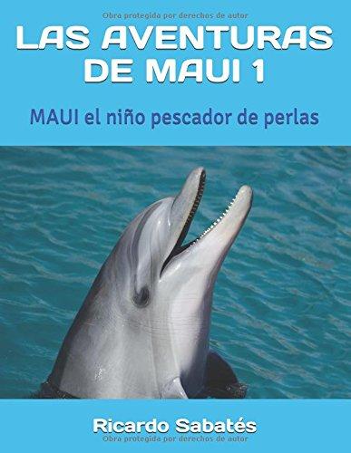 LAS AVENTURAS DE MAUI 1: MAUI el niño pescador de perlas par Ricardo Sabatés