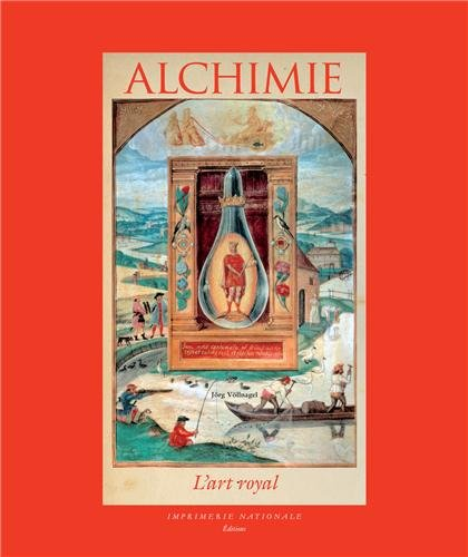 Alchimie : L'Art royale par Jörg Völlnagel