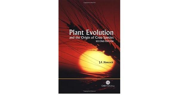 plant evolution and the origin of crop species hancock j f