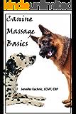 Canine Massage Basics (Canine Wellness Book 2)