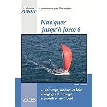 Naviguer jusqu'à force 6 : Petit temps, médium et brise ; réglages et stratégie ; sécurité et vie à bord