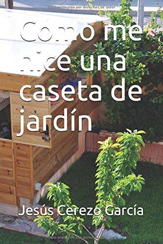 Como me hice una caseta de jardín (Bricolaje)