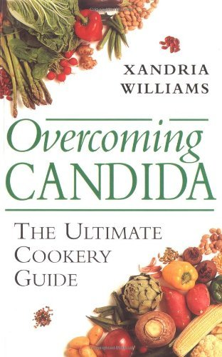 Overcoming Candida: The Ultimate Cookery Guide by Xandria Williams (2002-05-01)