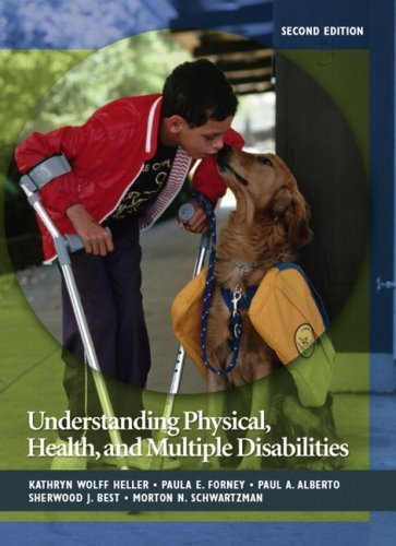 Understanding Physical, Health, and Multiple Disabilities (2nd Edition) by Heller, Kathryn W., Forney, Paula E., Alberto, Paul A., Best (2008) Hardcover