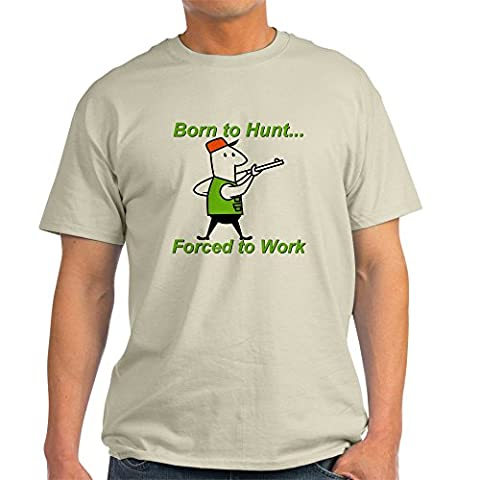 CafePress - Born to Hunt, Forced to Work Ash Grey T-Shirt - 100% Cotton T-Shirt