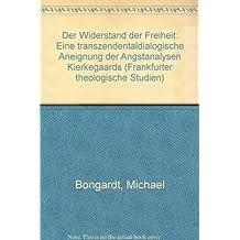 Der Widerstand der Freiheit: Eine transzendentaldialogische Aneignung der Angstanalysen Kierkegaards (Frankfurter Theologische Studien)