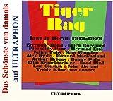 Tiger Rag-Jazz in Berlin 1919-1929