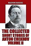 Image de The Collected Short Stories of Anton Chekhov Volume II: 109 Short Stories (Unexpurgated Edition) (Halcyon Classics) (English Editi