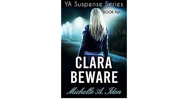 CLARA BEWARE: A YA Suspense Thriller: Davenport Mystery Series, Book