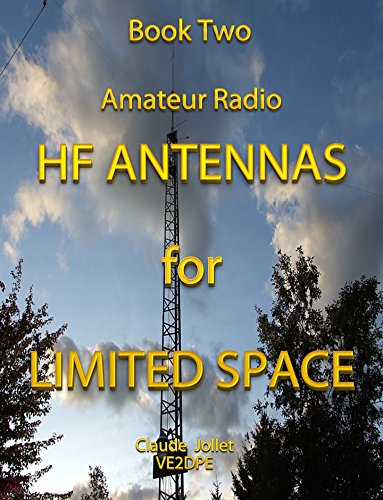 HF Antennas for Limited Space (Amateur Radio HF Antennas Book 2) (English Edition) -