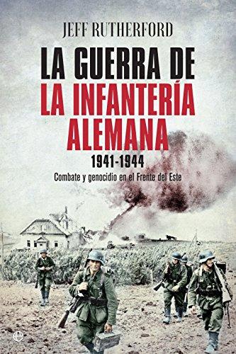 La guerra de la infantería alemana. 1941-1944 por Jeff Rutherford