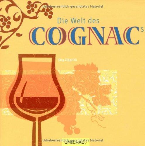 Preisvergleich Produktbild Die Welt des Cognacs