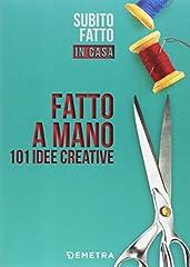 Idea Regalo - Fatto a mano. 101 idee creative