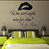 Wall Decals Vinyl Decal Sticker Wording Marilyn Monroe Quote Who Said Nights Were for Sleep Bedroom Decor Living Room Beauty Salon Girl Lips Home Interior Design Kg848 by tanyastickers