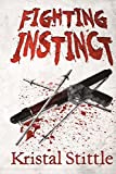 Fighting Instinct by Kristal Stittle (2014-12-03)
