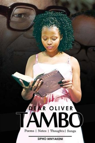 Dear Oliver Tambo: Thoughts | Poems |Songs