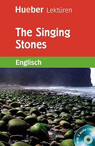 The Singing Stones: Lektüre mit 2 Audio-CDs (Hueber Lektüren)
