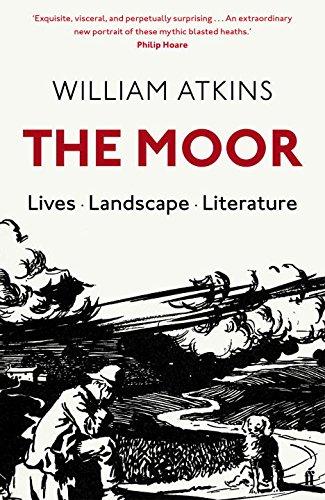 The Moor: Lives Landscape Literature