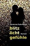 Blitzlichtgefühle von Vanessa Fuhrmann