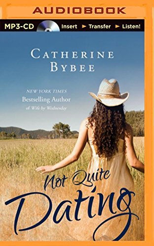 Not Quite Dating (Not Quite Series) by Catherine Bybee (2014-11-25)