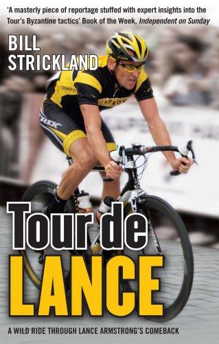 Tour de Lance: A Wild Ride Through Lance Armstrong's Comeback por Bill Strickland