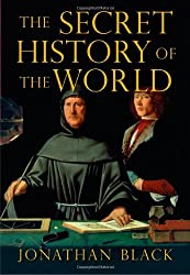 The Secret History of the World: As Laid Down By the Secret Societies (Hardcover) by Jonathan Black (2007-08-02)