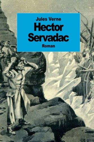 Hector Servadac: Voyages et aventures à travers le monde solaire
