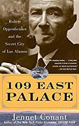 109 East Palace: Robert Oppenheimer and the Secret City of Los Alamos by Jennet Conant (2006-05-08)