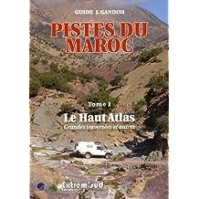 Pistes du maroc tome 1 le haut atlas