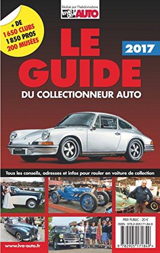 Le guide 2018 du collectionneur auto: Cette 33ème edition remplace le 9782905171849