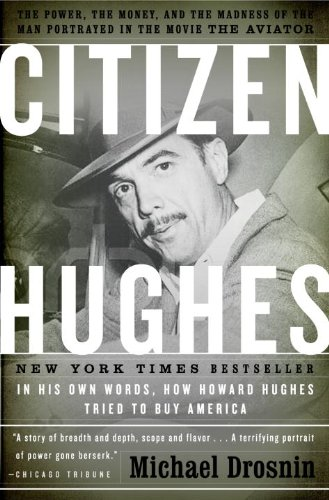 Citizen Hughes: The Power, the Money and the Madness of the Man portrayed in the Movie THE AVIATOR (English Edition)