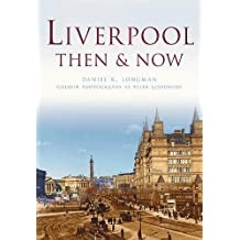 Liverpool Then & Now (Then & Now (History Press))
