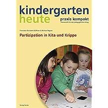 Partizipation in Kita und Krippe (kindergarten heute. praxis kompakt / Themenheft für den pädagogischen Alltag)