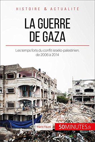 la-guerre-de-gaza-les-temps-forts-du-conflit-isralo-palestinien-de-2006--2014-grandes-batailles-t-41