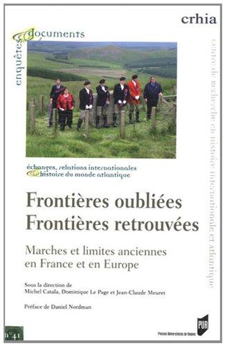 Frontires oublies frontires retrouves : Marches et limites anciennes en France et en Europe