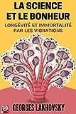 La Science et le Bonheur, Longévité et immortalité par les vibrations