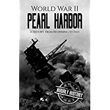 World War II Pearl Harbor: A History From Beginning to End (English Edition)