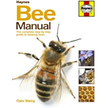 Bee Manual: The Complete Step-by-step Guide to Keeping Bees (New editon available)