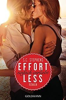 Effortless: Einfach verliebt - (Thoughtless 2) - Roman (Thoughtless-Reihe) von [Stephens, S.C.]