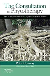 The Consultation in Phytotherapy E-Book: The Herbal Practitioner's Approach to the Patient
