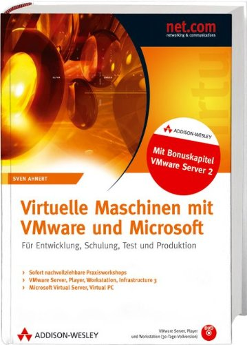 Virtuelle Maschinen mit VMware und Microsoft - VMware Infrastructure 3 +3.5, VMware Workstation 5.5 + 6, VMware Server 2.0, VMware Player 2.0. Schulung, Test und Produktion (net.com)