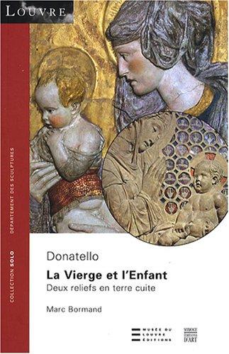 La Vierge et l'Enfant, Donatello : Deux reliefs en terre cuite