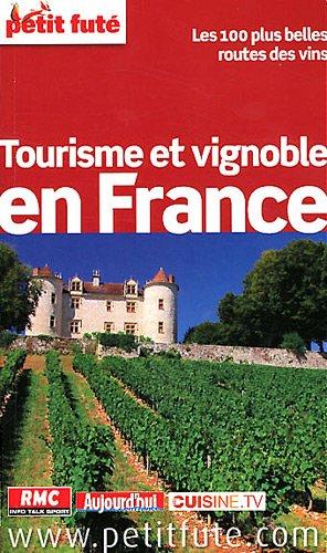 Petit Futé Tourisme et vignoble en France par Jean-Paul Labourdette, Dominique Auzias