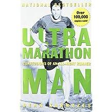 Ultramarathon Man: Confessions of an All-Night Runner by Dean Karnazes (2006-03-02)