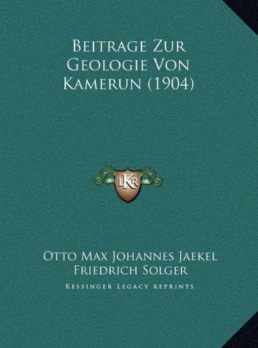 Beitrage Zur Geologie Von Kamerun (1904) Beitrage Zur Geologie Von Kamerun (1904)