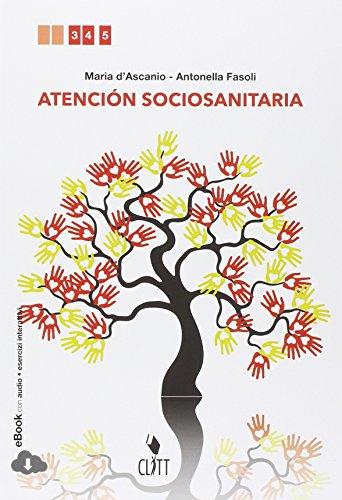 Atencin socioanitaria. Per le Scuole superiori. Con e-book