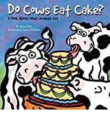 [( Do Cows Eat Cake?: A Book about What Animals Eat )] [by: Michael Dahl] [Jan-2003]